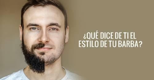 Qué dice de ti el estilo de tu barba y/o bigote