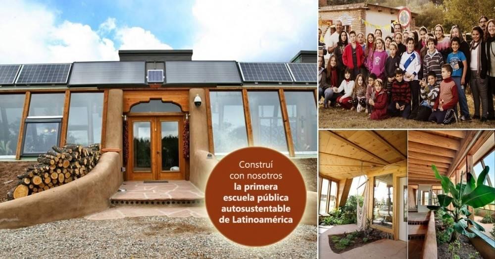 ¡Entre todos construiremos la primer Escuela Sustentable de Latinoamérica!