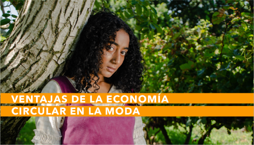 Economía circular en la moda: conoce sus ventajas y 5 tips para implementarla